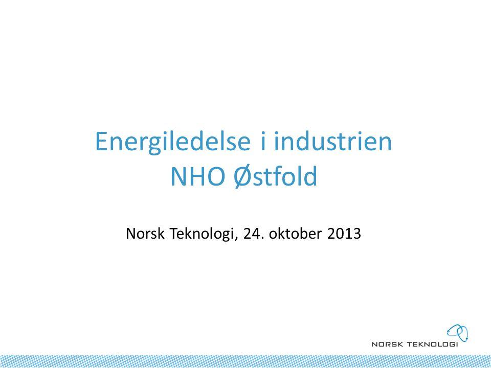 Energiledelse i industrien NHO Østfold Norsk Teknologi, 24. oktober 2013