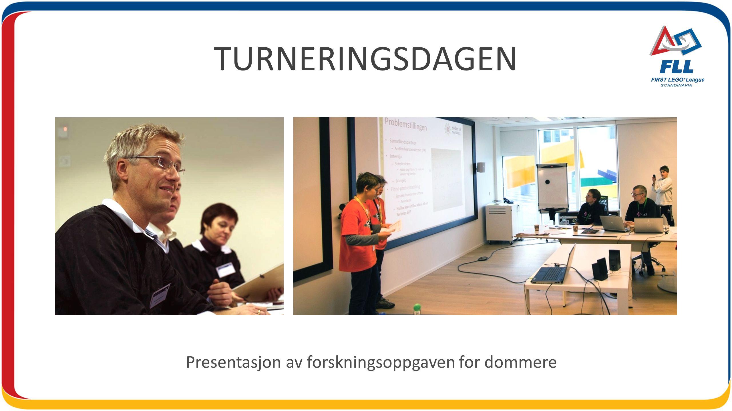 TURNERINGSDAGEN Presentasjon av forskningsoppgaven for dommere