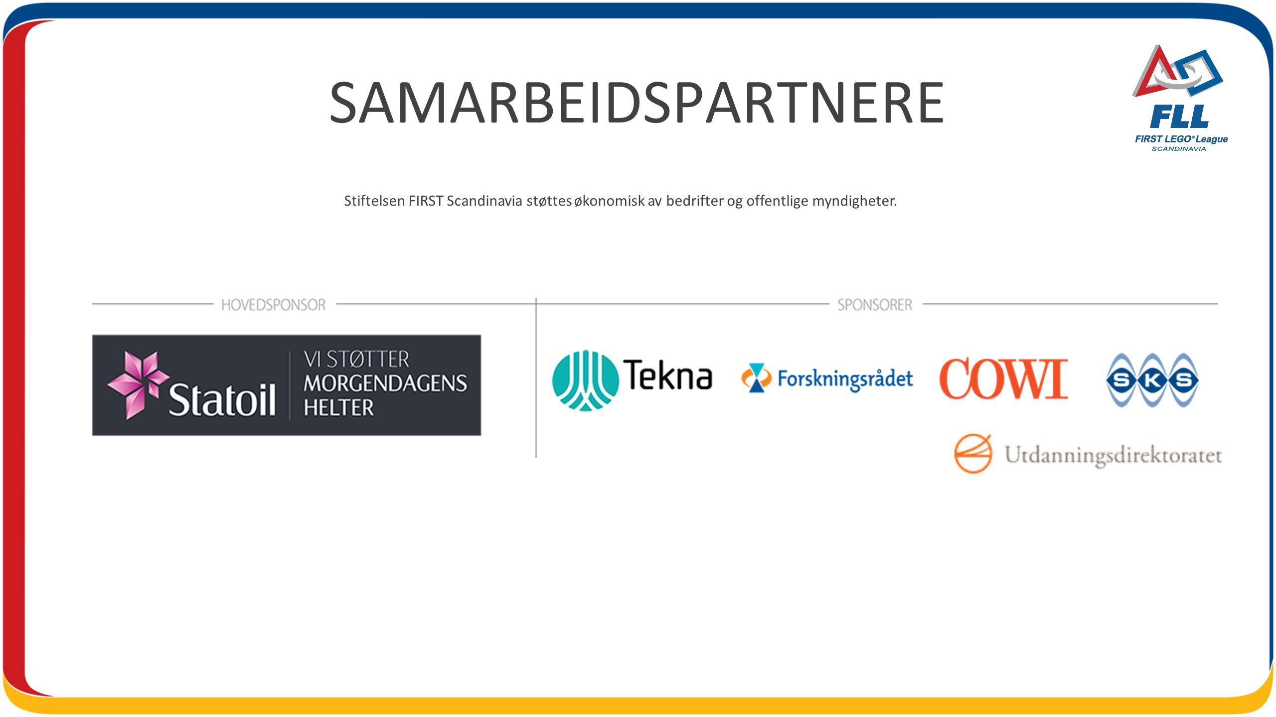 SAMARBEIDSPARTNERE Stiftelsen FIRST Scandinavia støttes økonomisk av bedrifter og offentlige myndigheter.