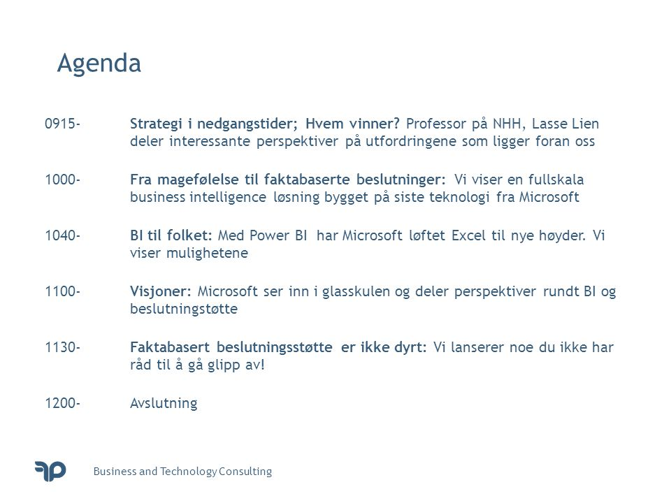 Business and Technology Consulting Agenda 0915- Strategi i nedgangstider; Hvem vinner? Professor på NHH, Lasse Lien deler interessante perspektiver på