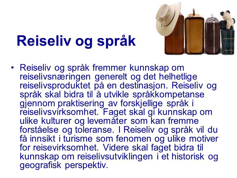 Reiseliv og språk •Reiseliv og språk fremmer kunnskap om reiselivsnæringen generelt og det helhetlige reiselivsproduktet på en destinasjon.