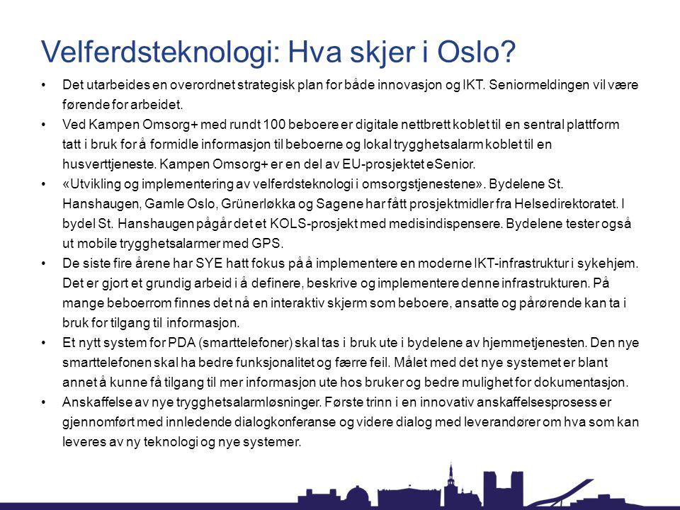 Velferdsteknologi: Hva skjer i Oslo.