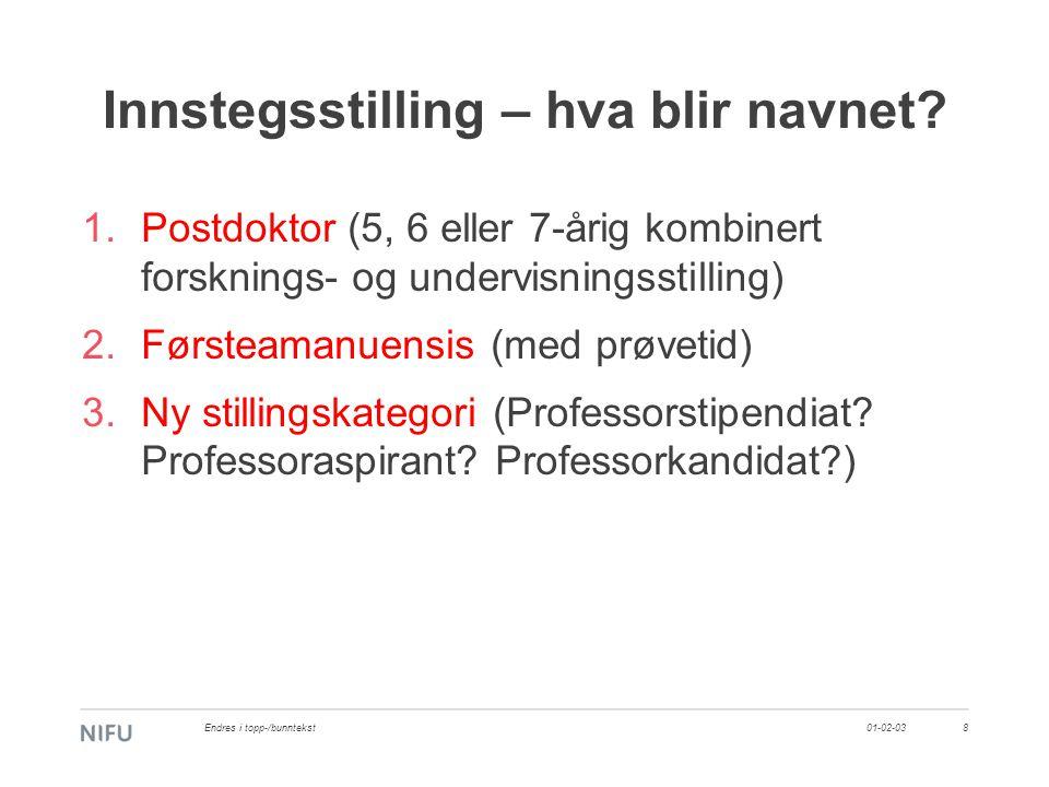 Konkurransekriterier • Doktorgrad tilstrekkelig • Doktorgrad + postdoktor periode • Aldersbegrensning for søkere.
