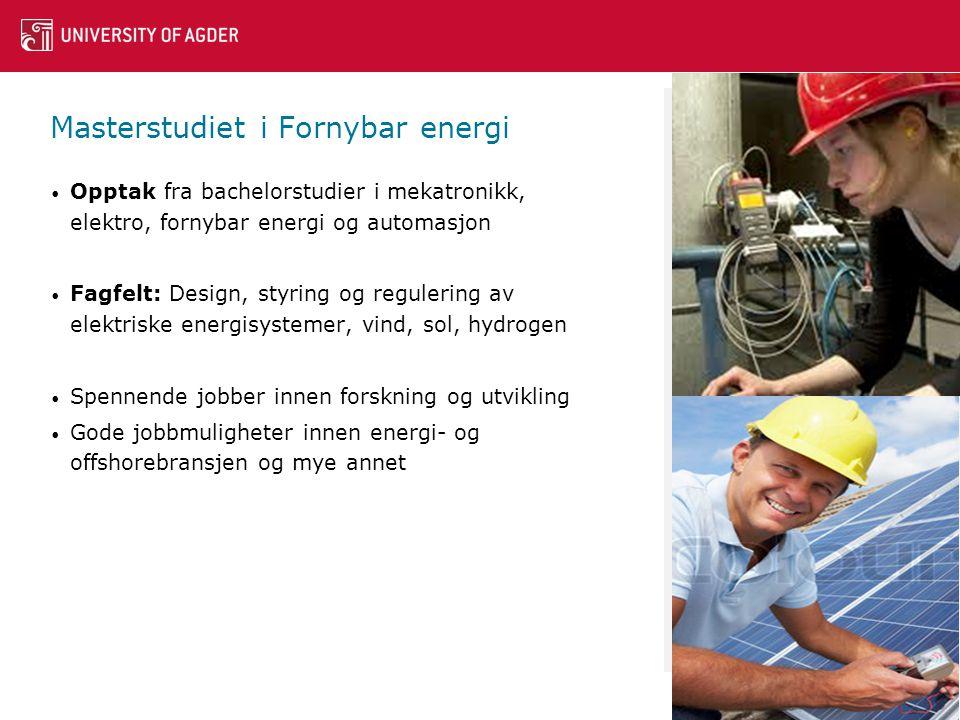 Masterstudiet i Fornybar energi • Opptak fra bachelorstudier i mekatronikk, elektro, fornybar energi og automasjon • Fagfelt: Design, styring og regulering av elektriske energisystemer, vind, sol, hydrogen • Spennende jobber innen forskning og utvikling • Gode jobbmuligheter innen energi- og offshorebransjen og mye annet 9