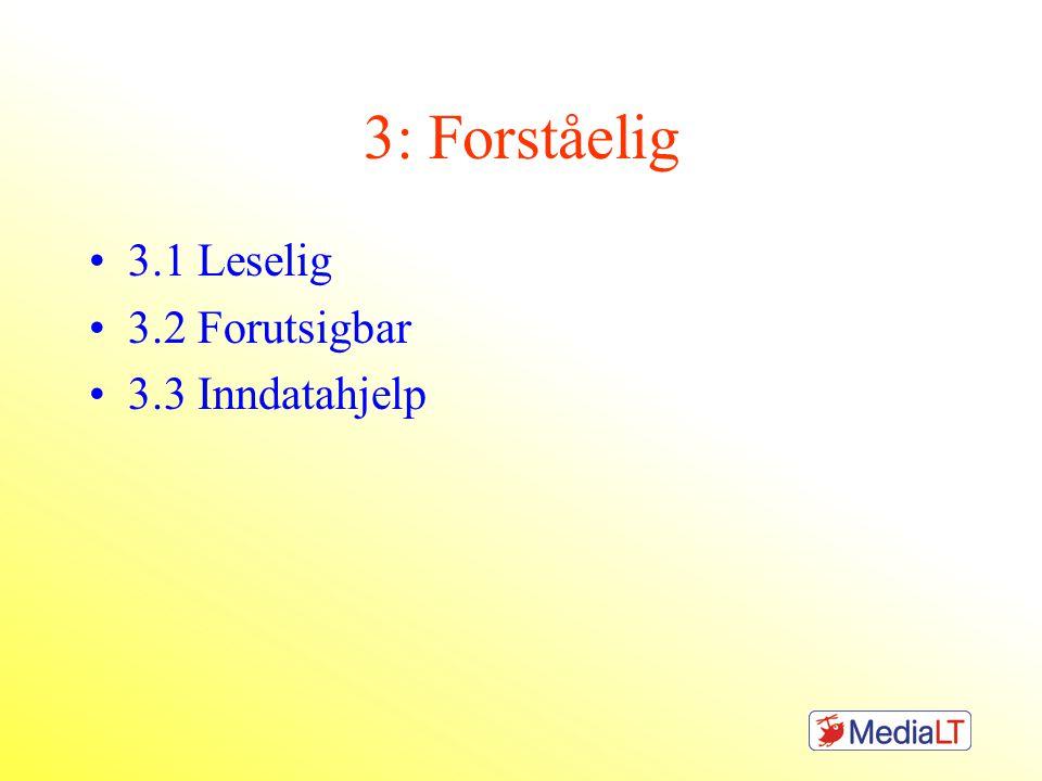 3: Forståelig •3.1 Leselig •3.2 Forutsigbar •3.3 Inndatahjelp