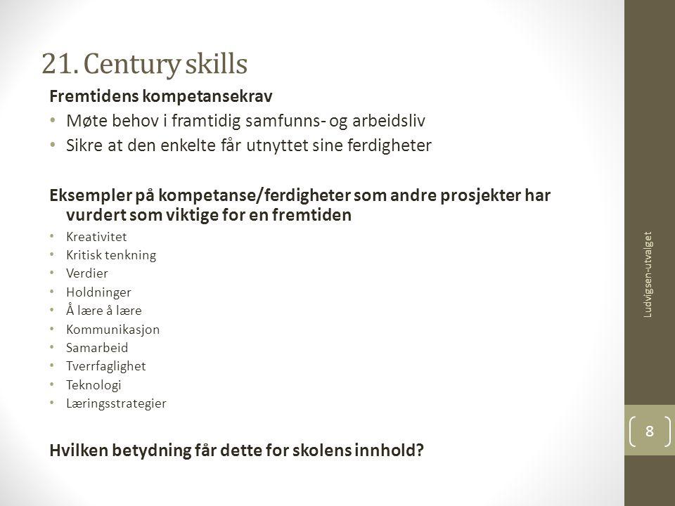 21. Century skills Ludvigsen-utvalget 8 Fremtidens kompetansekrav • Møte behov i framtidig samfunns- og arbeidsliv • Sikre at den enkelte får utnyttet