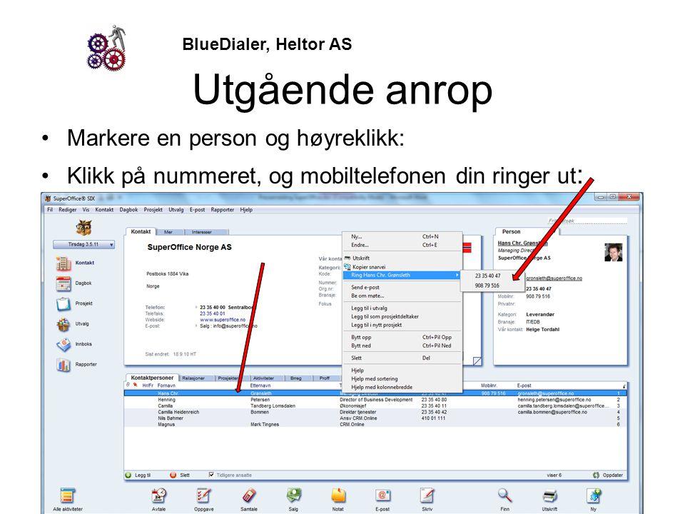 BlueDialer, Heltor AS Utgående anrop •Markere en person og høyreklikk: •Klikk på nummeret, og mobiltelefonen din ringer ut : Helge Tordahl, Daglig led