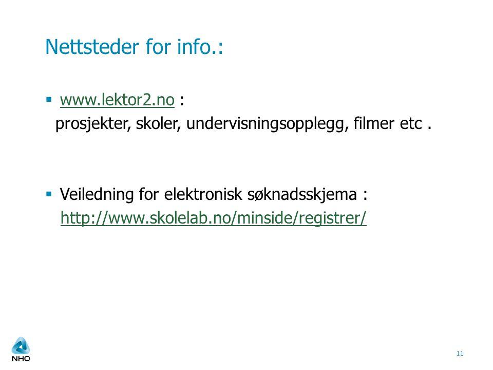 Nettsteder for info.:  www.lektor2.no : www.lektor2.no prosjekter, skoler, undervisningsopplegg, filmer etc.