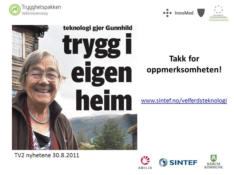 Takk for oppmerksomheten! www.sintef.no/velferdsteknologi TV2 nyhetene 30.8.2011