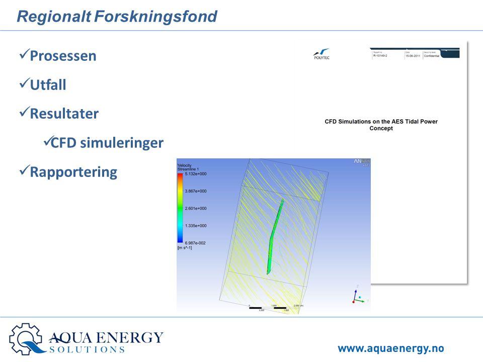 Regionalt Forskningsfond  Prosessen  Utfall  Resultater  CFD simuleringer  Rapportering