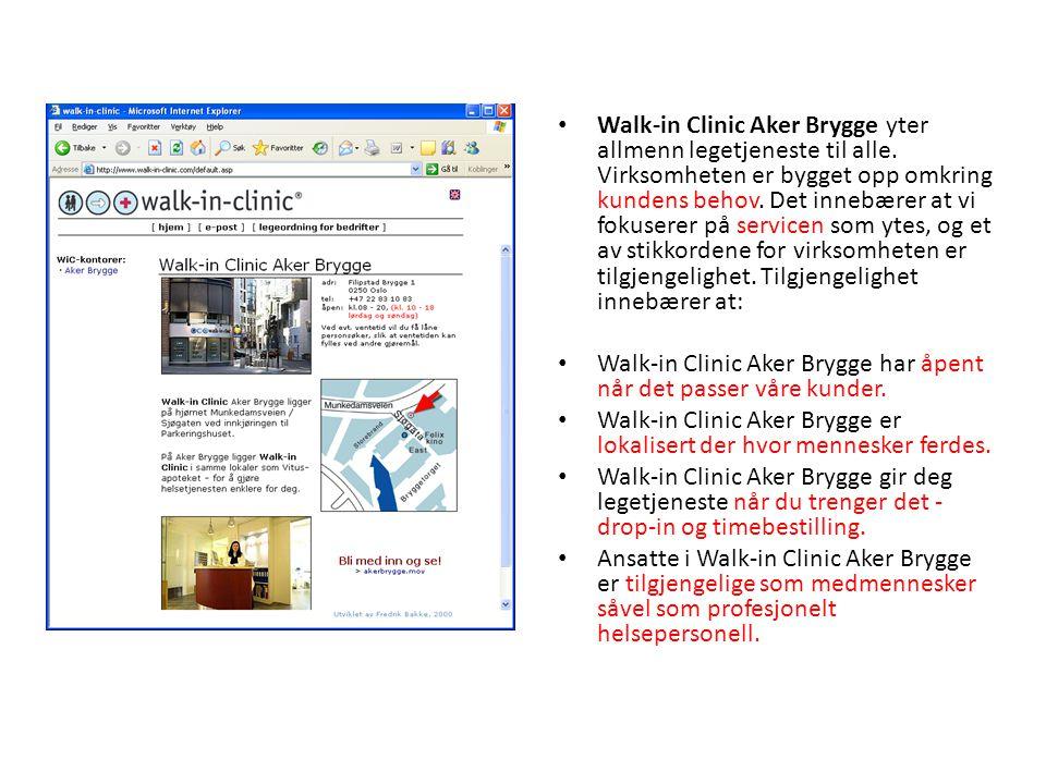 • Walk-in Clinic Aker Brygge yter allmenn legetjeneste til alle. Virksomheten er bygget opp omkring kundens behov. Det innebærer at vi fokuserer på se
