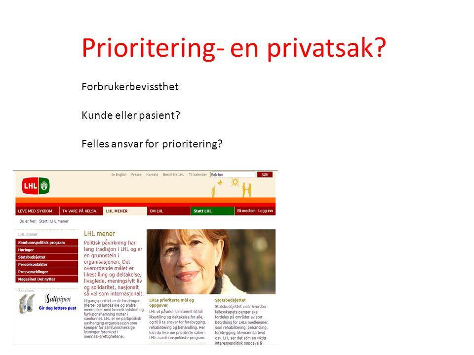 Prioritering- en privatsak? Forbrukerbevissthet Kunde eller pasient? Felles ansvar for prioritering?