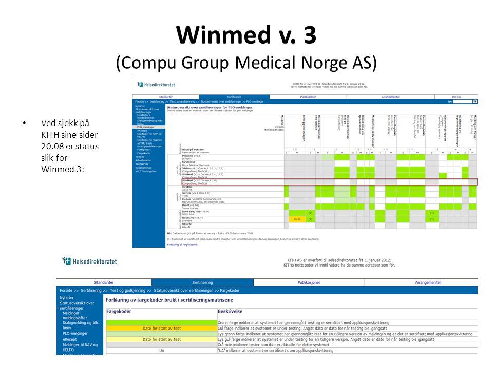 Winmed v. 3 (Compu Group Medical Norge AS) • Ved sjekk på KITH sine sider 20.08 er status slik for Winmed 3: