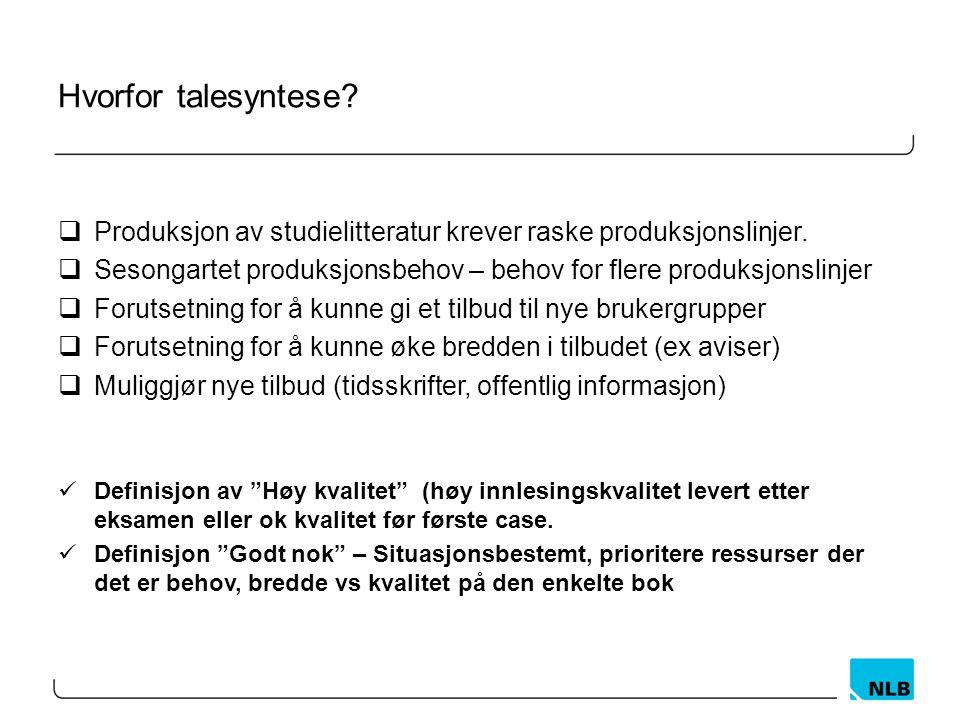 Hvorfor en egen norsk talesyntese. Virksomhetskritisk teknologi.