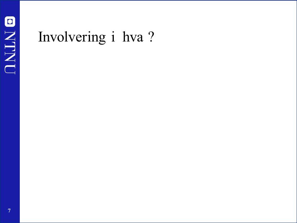 7 Involvering i hva ?