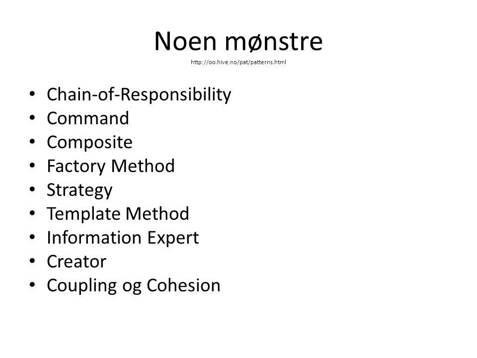 Eksempel • Etablering av metodikk for gui-apps • Etablering av CoR • Den første diskusjonen: – static Controller – Hvilket mønster (f.