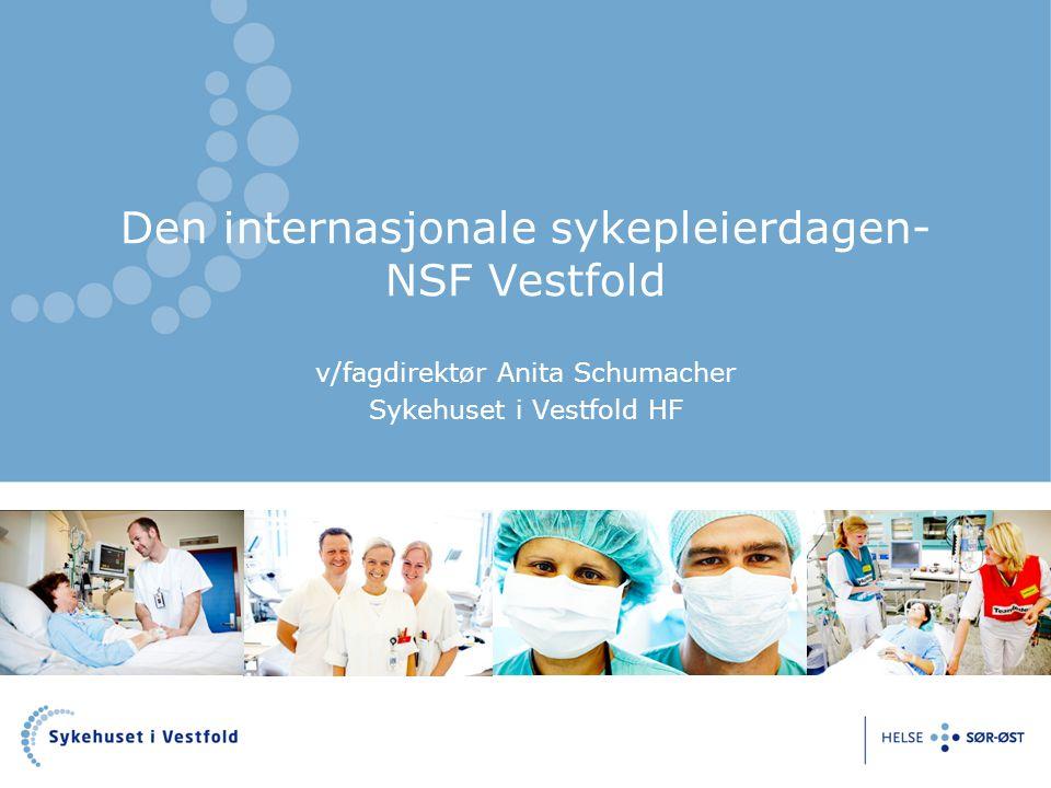 Den internasjonale sykepleierdagen- NSF Vestfold v/fagdirektør Anita Schumacher Sykehuset i Vestfold HF