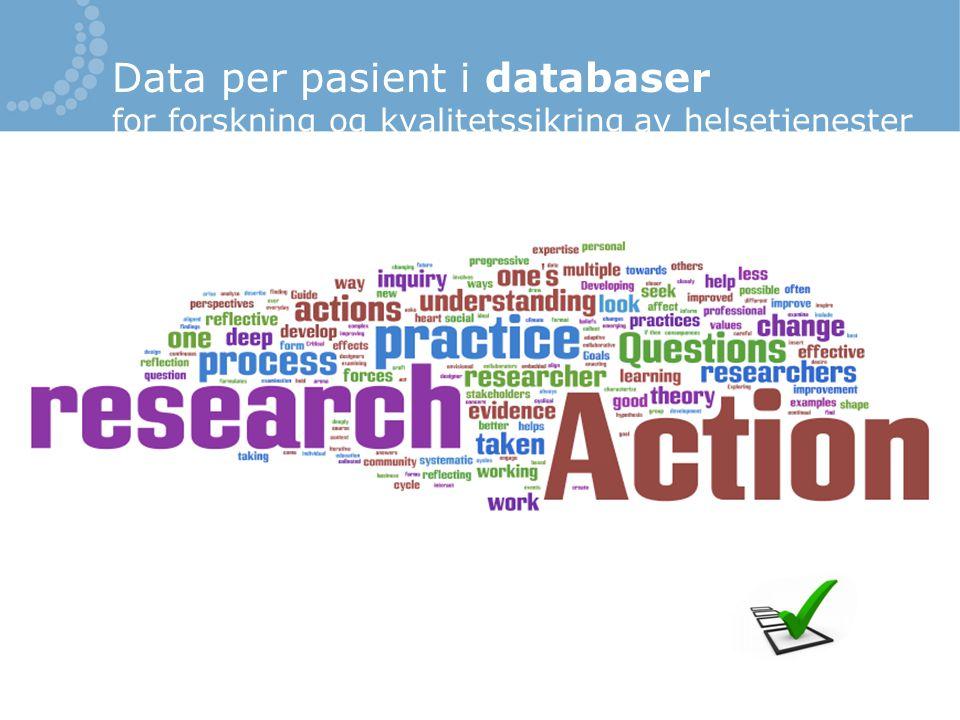 Data per pasient i databaser for forskning og kvalitetssikring av helsetjenester