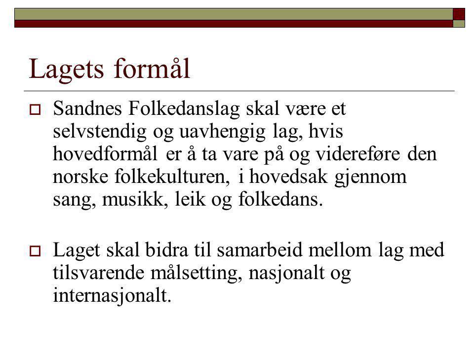Lagets formål  Sandnes Folkedanslag skal være et selvstendig og uavhengig lag, hvis hovedformål er å ta vare på og videreføre den norske folkekulturen, i hovedsak gjennom sang, musikk, leik og folkedans.