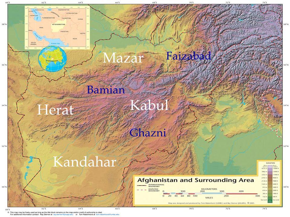 Herat Mazar Kabul Kandahar Faizabad Bamian Ghazni