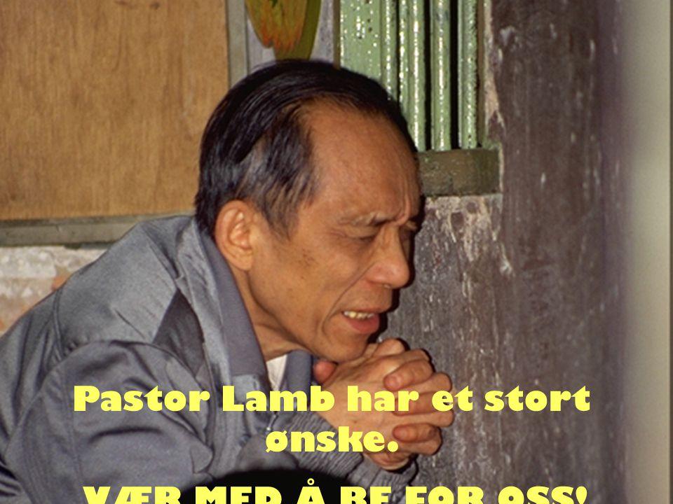 Pastor Lamb har et stort ønske. VÆR MED Å BE FOR OSS!