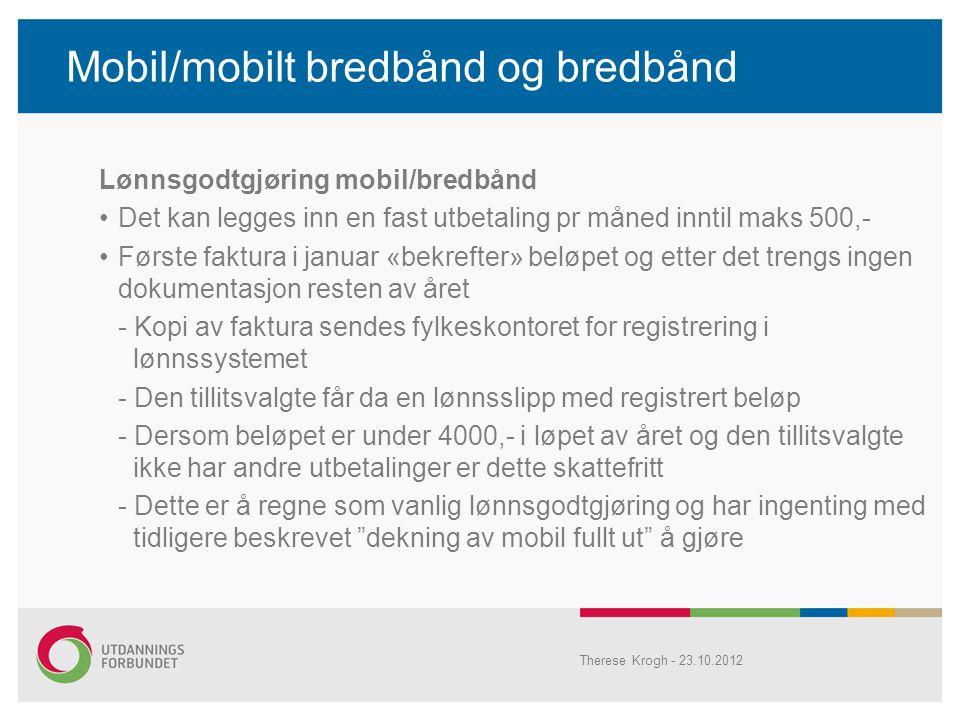 Mobil/mobilt bredbånd og bredbånd Lønnsgodtgjøring mobil/bredbånd •Det kan legges inn en fast utbetaling pr måned inntil maks 500,- •Første faktura i