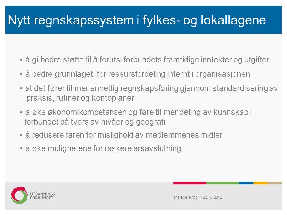 Nytt regnskapssystem i fylkes- og lokallagene •å gi bedre støtte til å forutsi forbundets framtidige inntekter og utgifter •å bedre grunnlaget for res