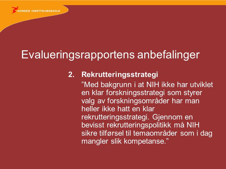 Evalueringsrapportens anbefalinger 3.Organisering En må sikre at den nye organiseringen ikke etablerer barrierer for et samarbeid innad ved institusjonen.