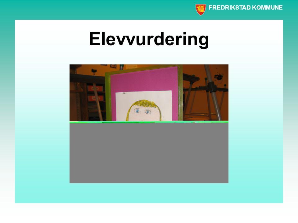 FREDRIKSTAD KOMMUNE Elevvurdering •Hva er mappa? •Hva drøftes i elevsamtalen? •Hva er utbyttet.