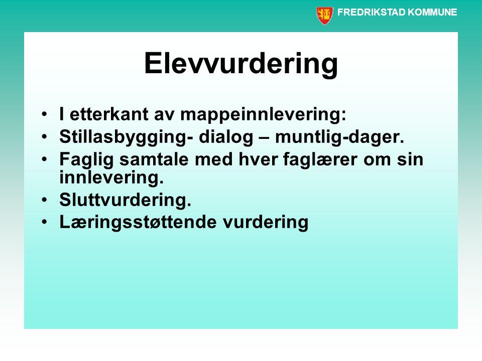 Elevvurdering •Mapper forutsetter dialog.•Mapper viser anvendt kunnskap.