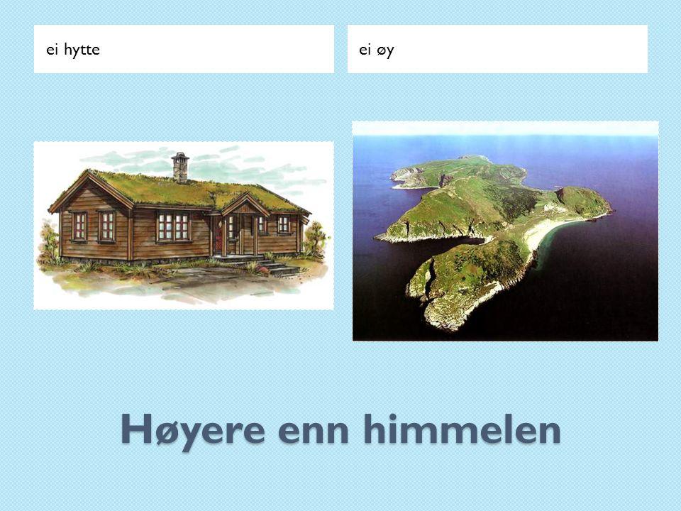 Høyere enn himmelen ei hytteei øy