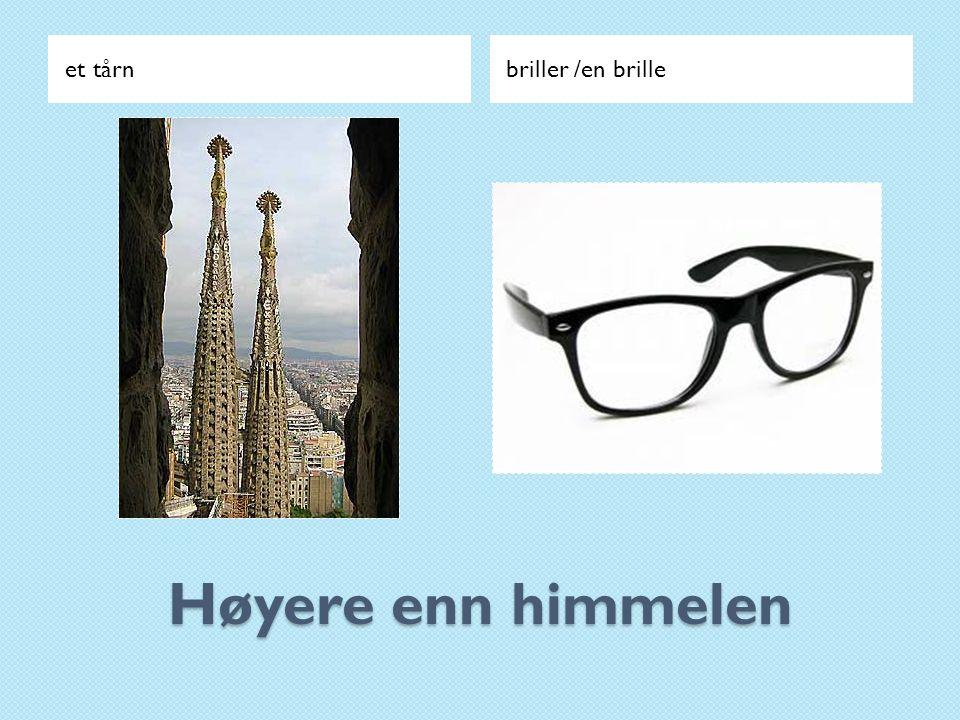 Høyere enn himmelen et tårnbriller /en brille