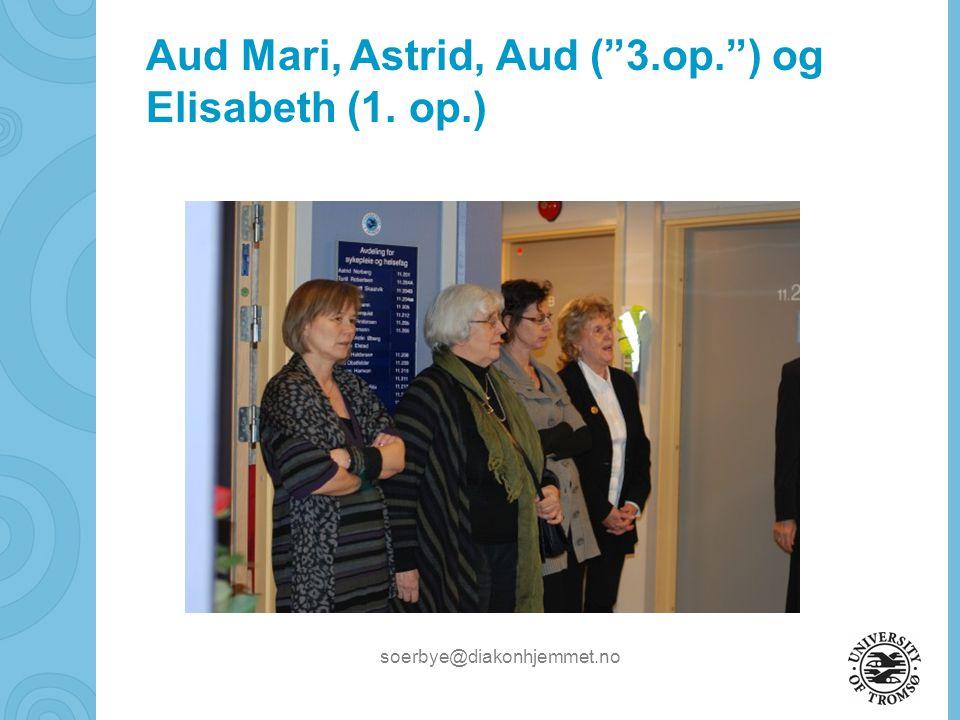 "Aud Mari, Astrid, Aud (""3.op."") og Elisabeth (1. op.)"