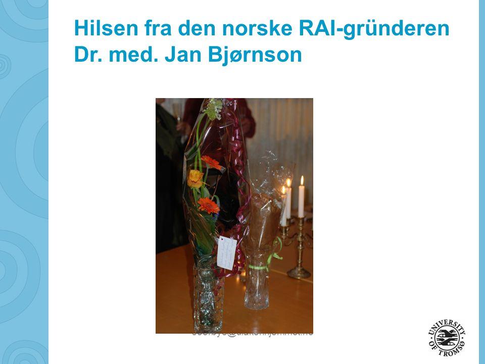 soerbye@diakonhjemmet.no Hilsen fra den norske RAI-gründeren Dr. med. Jan Bjørnson
