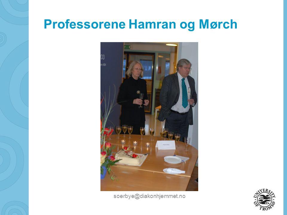 soerbye@diakonhjemmet.no Professorene Hamran og Mørch