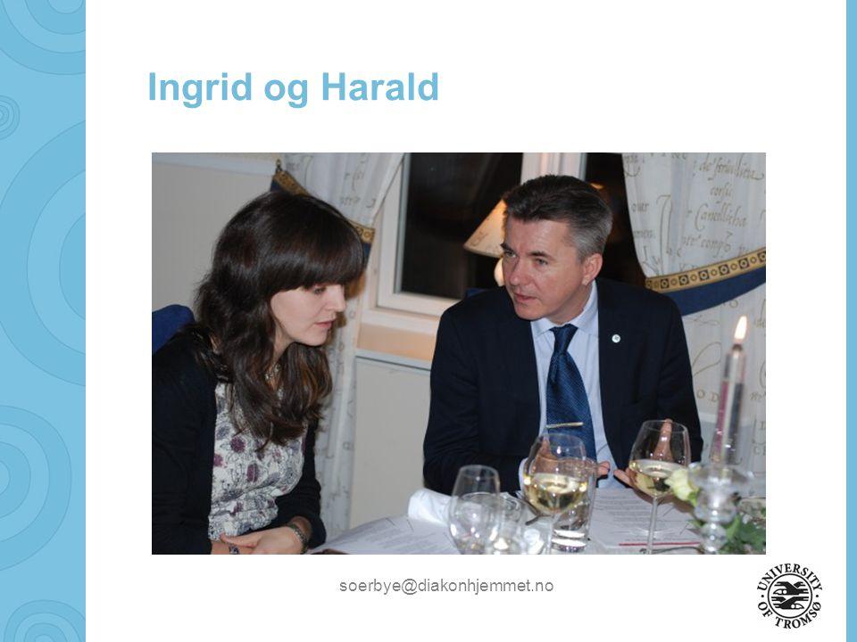 soerbye@diakonhjemmet.no Ingrid og Harald