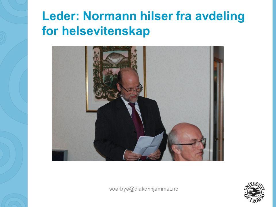 soerbye@diakonhjemmet.no Leder: Normann hilser fra avdeling for helsevitenskap
