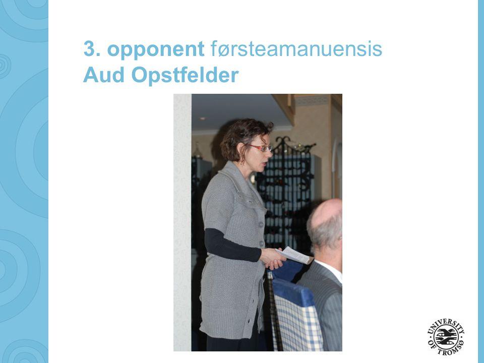 soerbye@diakonhjemmet.no 3. opponent førsteamanuensis Aud Opstfelder