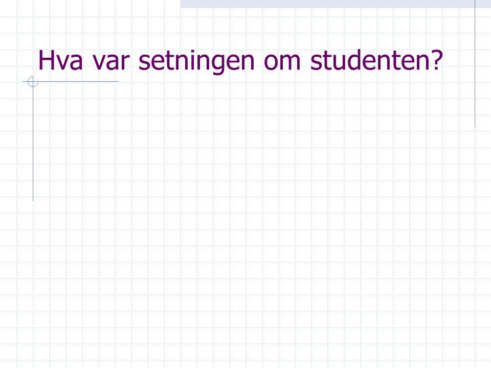 Hva var setningen om studenten?