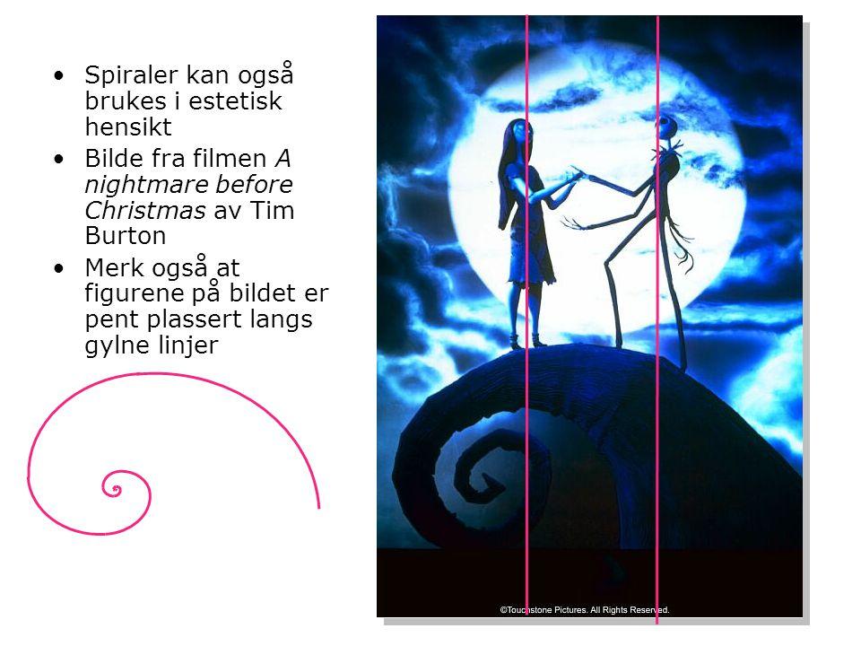 •Spiraler kan også brukes i estetisk hensikt •Bilde fra filmen A nightmare before Christmas av Tim Burton •Merk også at figurene på bildet er pent pla