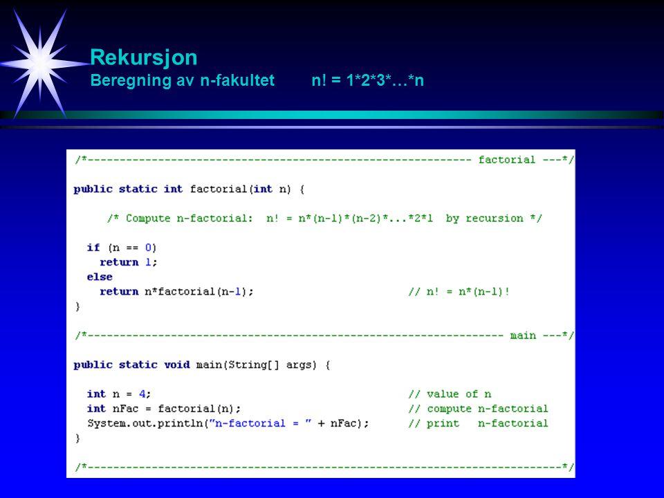 Rekursjon Beregning av n-fakultet n! = 1*2*3*…*n