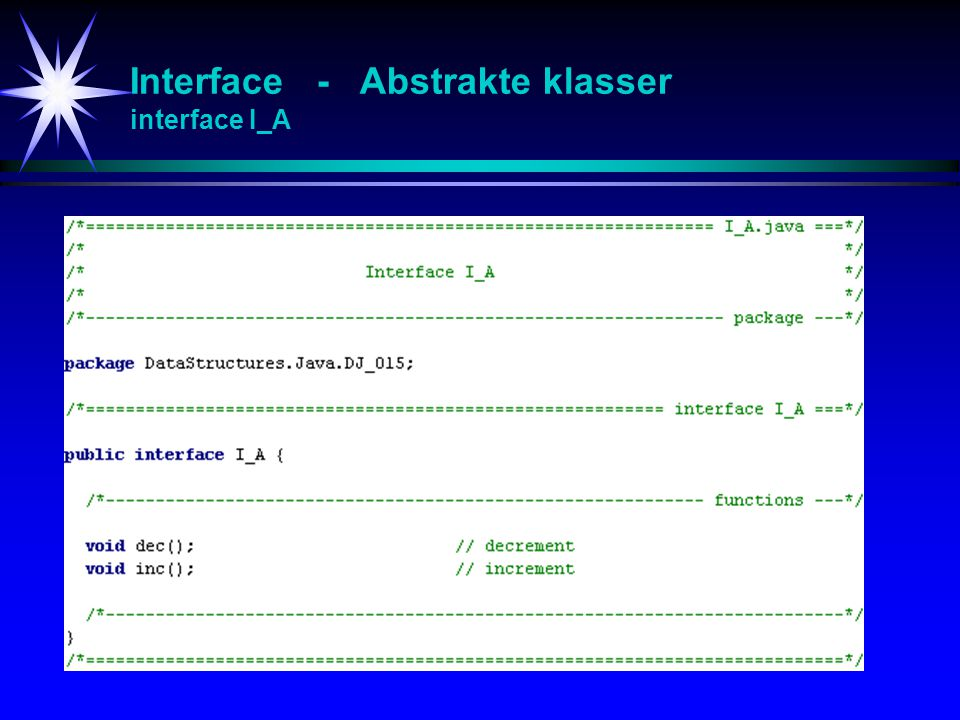 Interface - Abstrakte klasser interface I_A