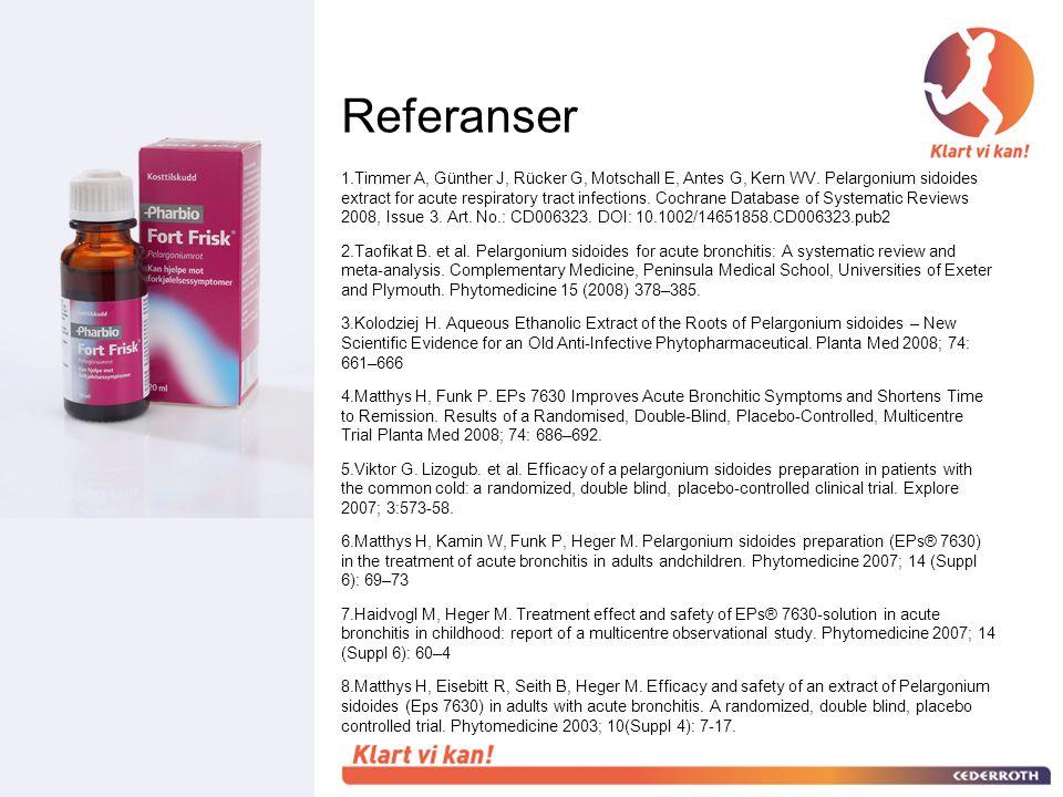 Referanser 1.Timmer A, Günther J, Rücker G, Motschall E, Antes G, Kern WV. Pelargonium sidoides extract for acute respiratory tract infections. Cochra