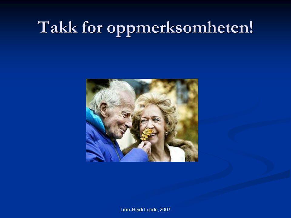 Linn-Heidi Lunde, 2007 Takk for oppmerksomheten!