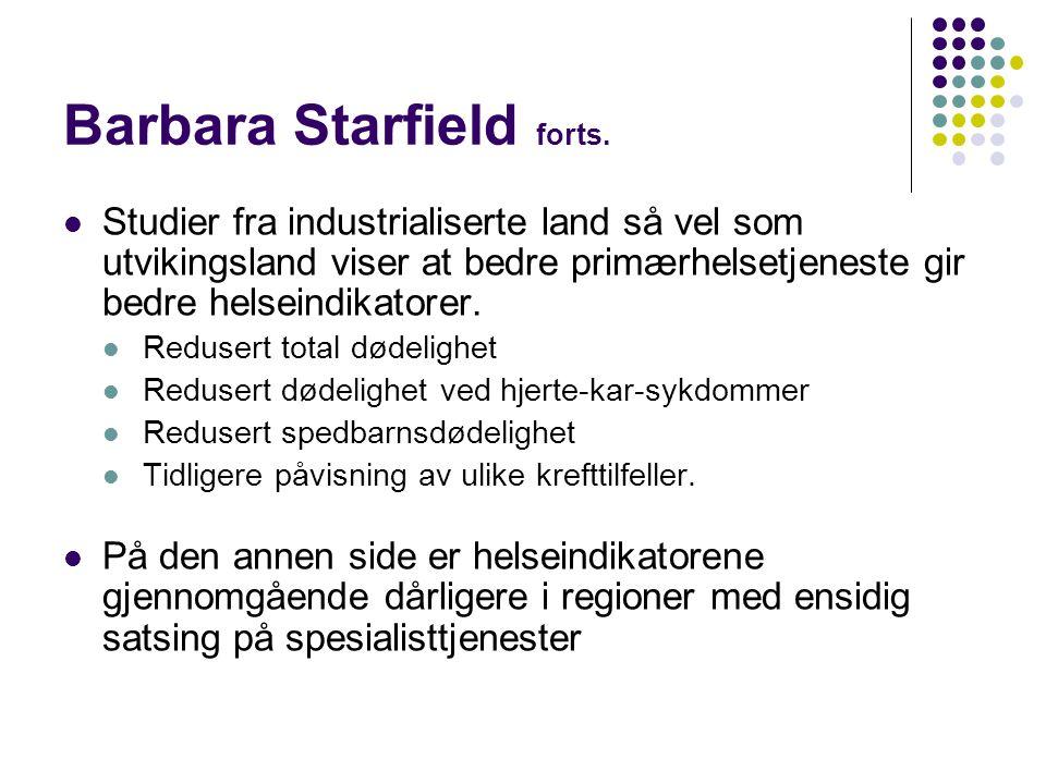 Barbara Starfield forts.  Studier fra industrialiserte land så vel som utvikingsland viser at bedre primærhelsetjeneste gir bedre helseindikatorer. 