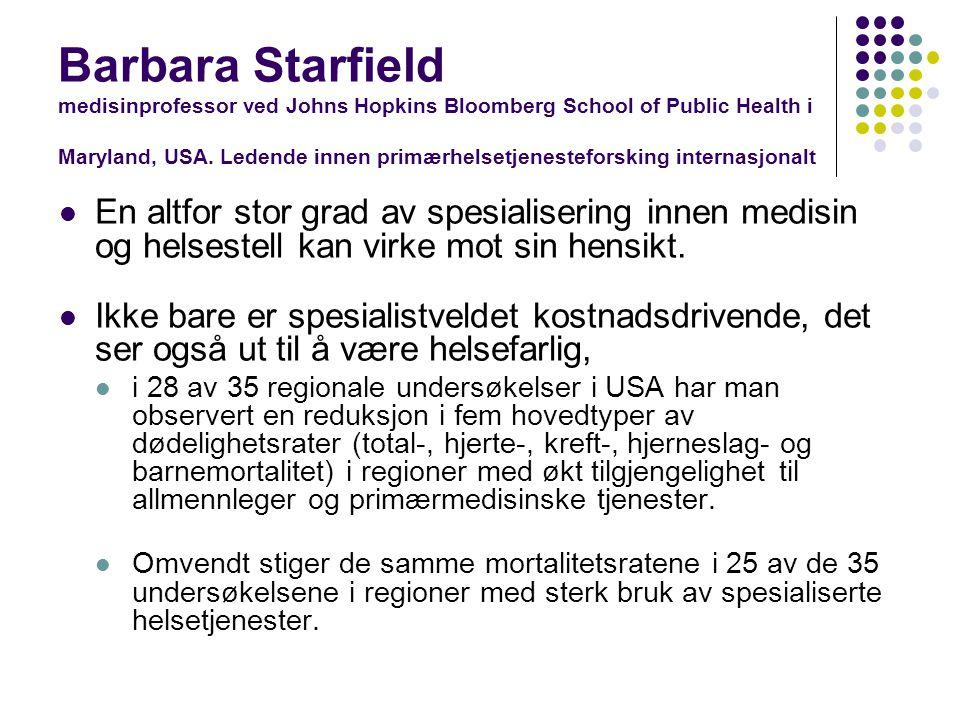 Barbara Starfield medisinprofessor ved Johns Hopkins Bloomberg School of Public Health i Maryland, USA. Ledende innen primærhelsetjenesteforsking inte