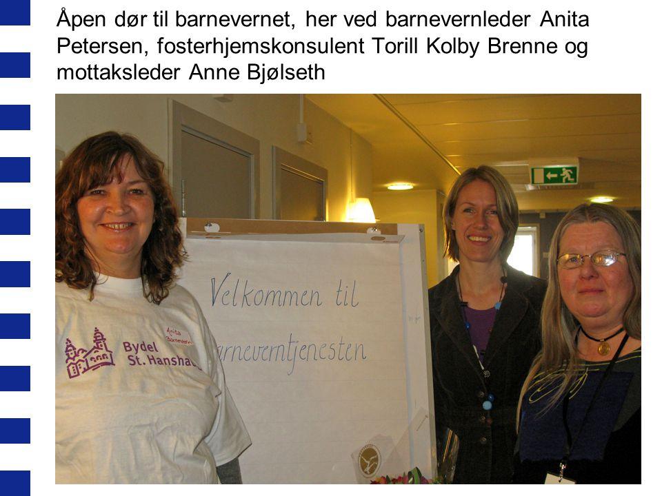 Åpen dør til barnevernet, her ved barnevernleder Anita Petersen, fosterhjemskonsulent Torill Kolby Brenne og mottaksleder Anne Bjølseth
