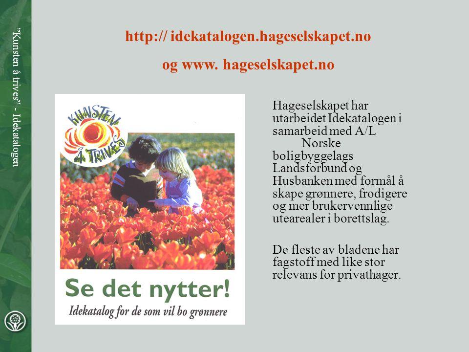 """""""Kunsten å trives"""" - Idekatalogen Hageselskapet har utarbeidet Idekatalogen i samarbeid med A/L Norske boligbyggelags Landsforbund og Husbanken med fo"""