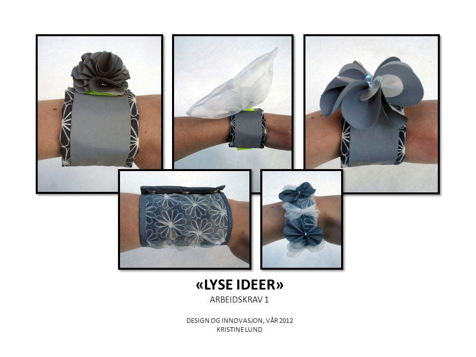 TEMA «LYSE IDEER» Funksjonalitet: Ulik funksjon og festemekanisme på produktene.