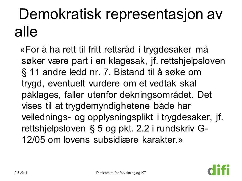Demokratisk representasjon av alle «For å ha rett til fritt rettsråd i trygdesaker må søker være part i en klagesak, jf. rettshjelpsloven § 11 andre l